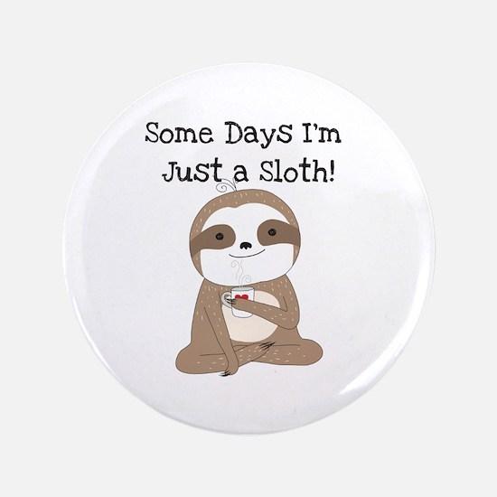 Cute Just a Sloth Button