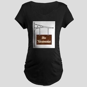 No Vacancies Hanging Sign Maternity T-Shirt