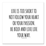 """Life Is Too Short Quote Square Car Magnet 3"""""""