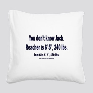 You Don't Know Jack Square Canvas Pillow