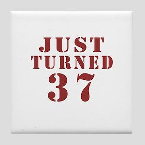 Just Turned 37 Birthday Tile Coaster