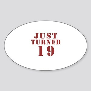 Just Turned 19 Birthday Sticker (Oval)