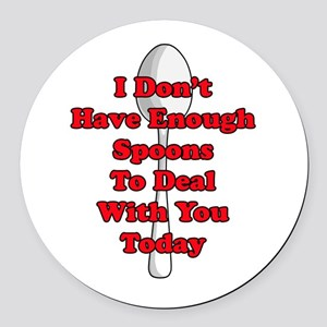 Not Enough Spoons! Round Car Magnet