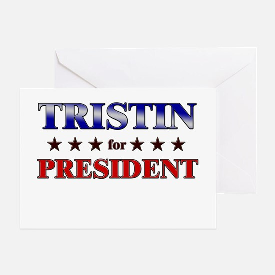 TRISTIN for president Greeting Card