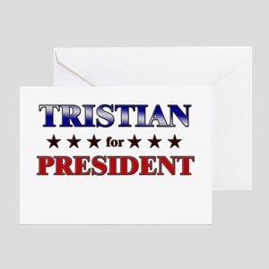TRISTIAN for president Greeting Card