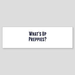 What's Up Preppies? Bumper Sticker