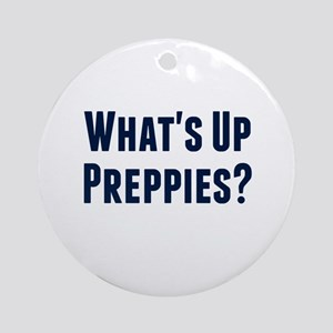 What's Up Preppies? Round Ornament