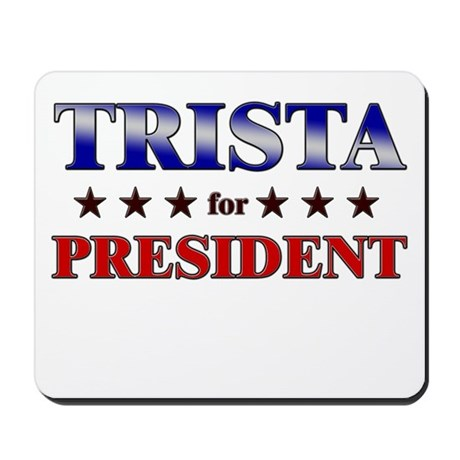 TRISTA for president Mousepad