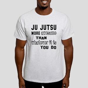 Ju-Jutsu more awesome than whatever Light T-Shirt