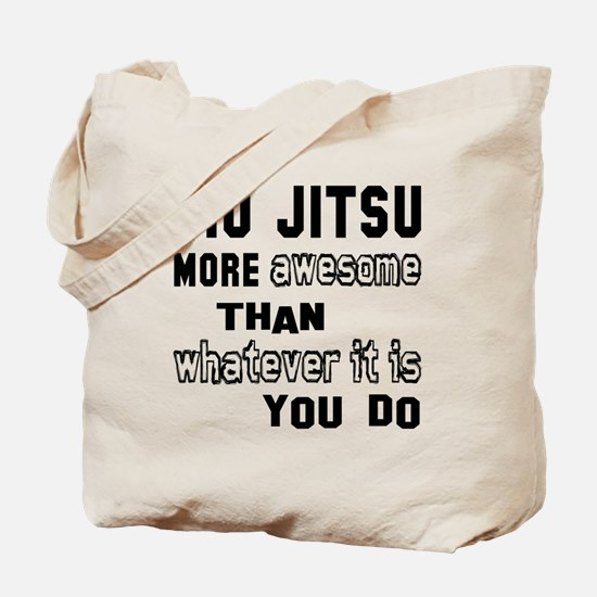 Jiu-Jitsu more awesome than whatever it i Tote Bag