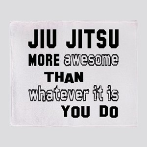 Jiu-Jitsu more awesome than whatever Throw Blanket