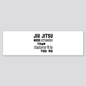 Jiu-Jitsu more awesome than whate Sticker (Bumper)