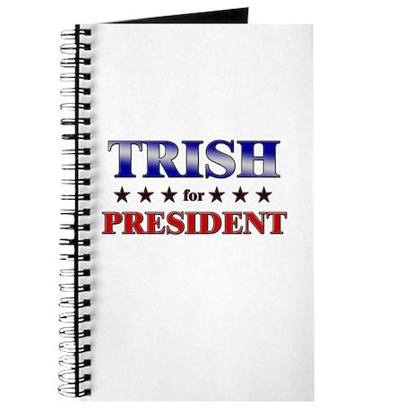 TRISH for president Journal