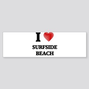 I love Surfside Beach Florida Bumper Sticker