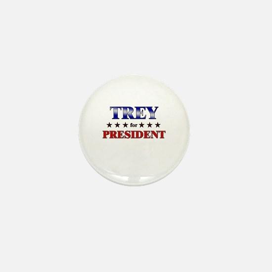 TREY for president Mini Button