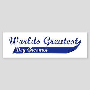 Greatest Dog Groomer Bumper Sticker
