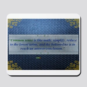 10th Quote; Common sense is like math... Mousepad
