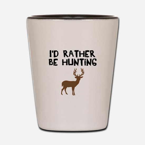 I'd rather be hunting Shot Glass