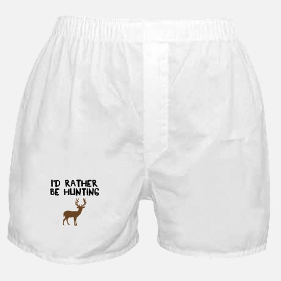 I'd rather be hunting Boxer Shorts