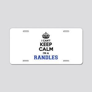 I can't keep calm Im RANDLE Aluminum License Plate