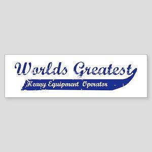 Greatest Heavy Equipment Ope Bumper Sticker