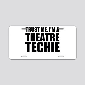 Trust Me, I'm A Theatre Techie Aluminum License Pl