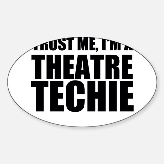 Trust Me, I'm A Theatre Techie Decal
