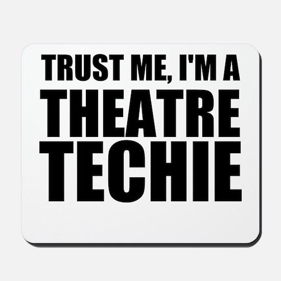 Trust Me, I'm A Theatre Techie Mousepad