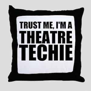 Trust Me, I'm A Theatre Techie Throw Pillow