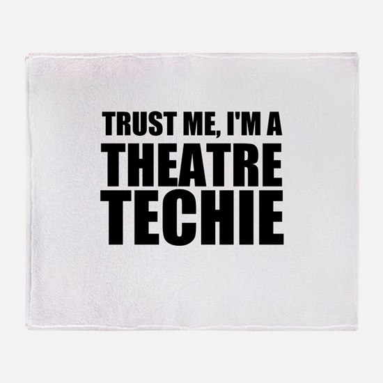 Trust Me, I'm A Theatre Techie Throw Blanket