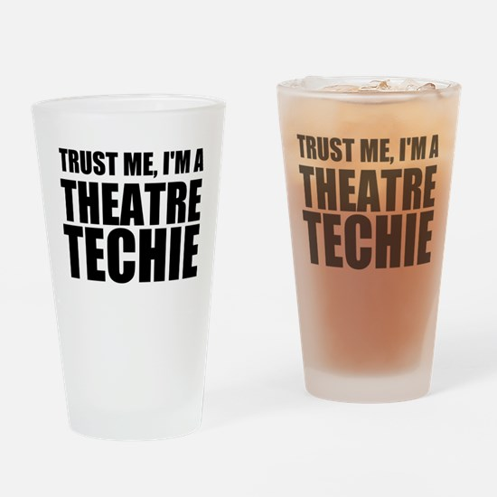 Trust Me, I'm A Theatre Techie Drinking Glass