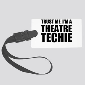 Trust Me, I'm A Theatre Techie Luggage Tag