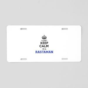 I can't keep calm Im RASTAM Aluminum License Plate