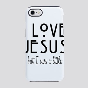 I Love Jesus but Cuss iPhone 8/7 Tough Case