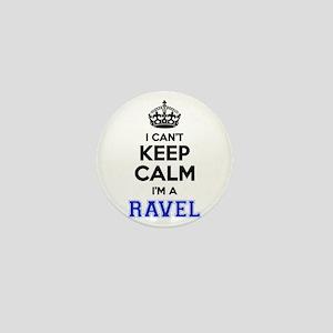 I can't keep calm Im RAVEL Mini Button