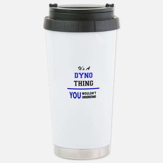 It's a DYNO thing, you Stainless Steel Travel Mug