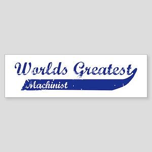 Greatest Machinist Bumper Sticker