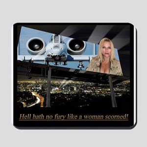 Hell Hath No Fury Like A Woman Scorned! Mousepad