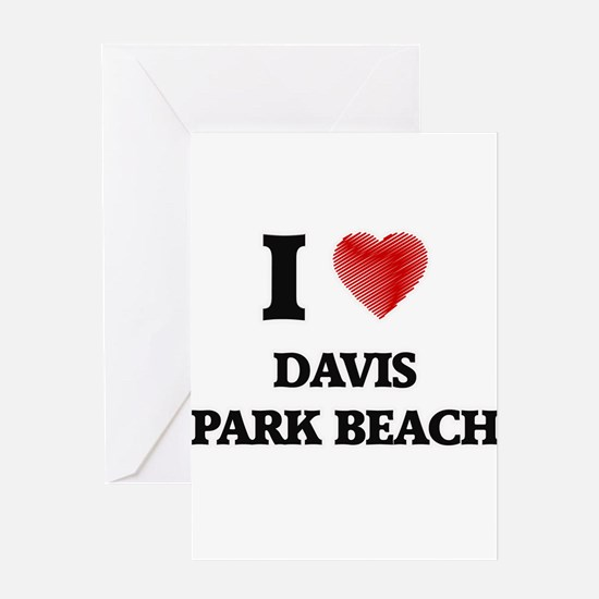 I love Davis Park Beach New York Greeting Cards
