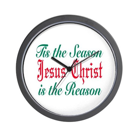 Tis the season jesus is the r Wall Clock
