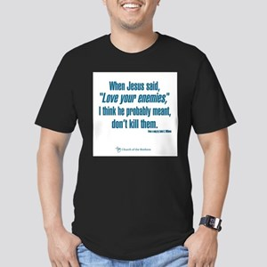 "When Jesus said ""Love your enemies..."" T-Shirt"