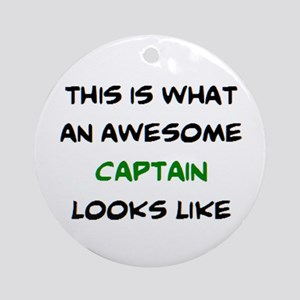 awesome captain Round Ornament