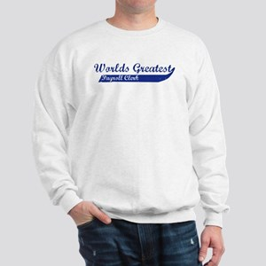 Greatest Payroll Clerk Sweatshirt