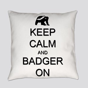 Keep Calm and Badger On Everyday Pillow