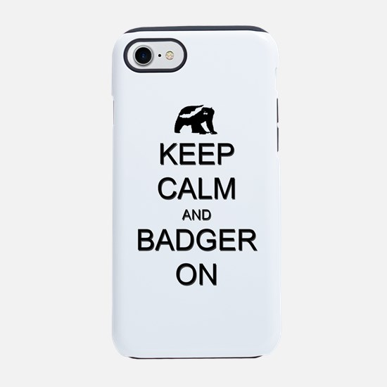 Keep Calm and Badger On iPhone 8/7 Tough Case