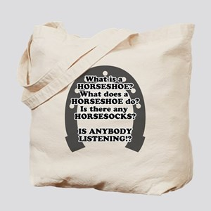 What is a Horseshoe? Tote Bag