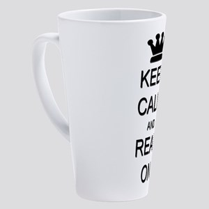 Keep Calm and Read On Reading 17 oz Latte Mug