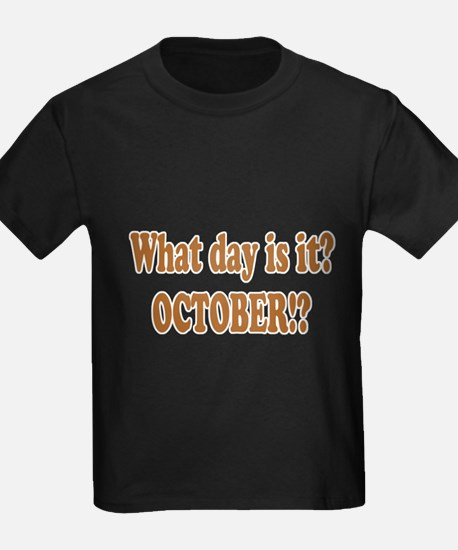 What day is it? October? T