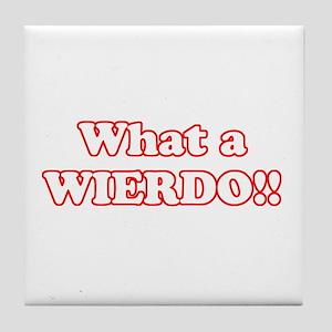 What a Wierdo! Tile Coaster