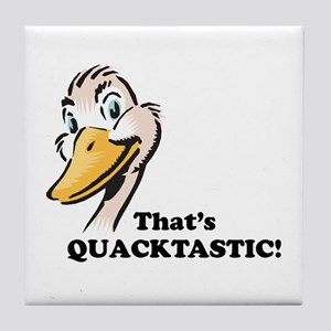 That's Quacktastic! Tile Coaster